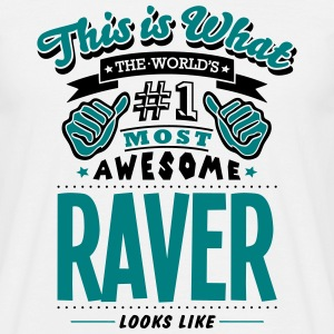 raver world no1 most awesome T-SHIRT - Men's T-Shirt