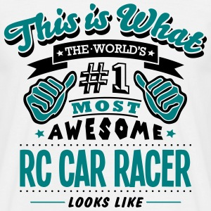 rc car racer world no1 most awesome T-SHIRT - Men's T-Shirt