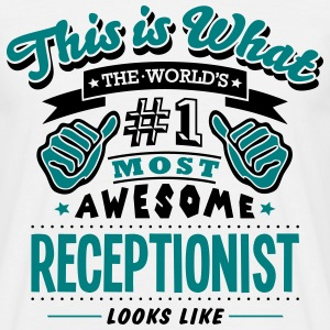 receptionist world no1 most awesome T-SHIRT - Men's T-Shirt