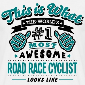 road race cyclist world no1 most awesome T-SHIRT - Men's T-Shirt