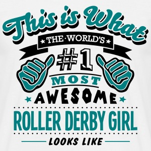 roller derby girl world no1 most awesome T-SHIRT - Men's T-Shirt