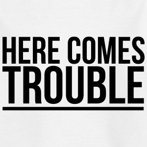 HERE COME THE PROBLEMS Shirts - Teenage T-shirt