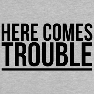 HERE COME THE PROBLEMS Baby T-shirts - Baby T-shirt