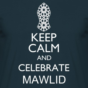 Keep Calm Celebrate Mawlid - Men's T-Shirt