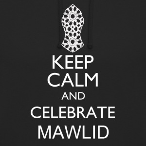 Keep Calm Celebrate Mawlid - Unisex Hoodie