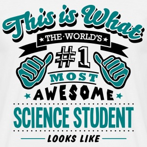 science student world no1 most awesome c T-SHIRT - Men's T-Shirt