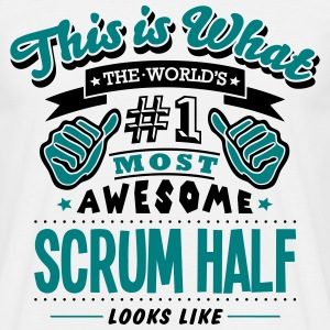 scrum half world no1 most awesome T-SHIRT - Men's T-Shirt