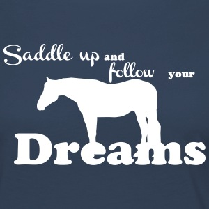 Saddle up - follow your dreams Long Sleeve Shirts - Women's Premium Longsleeve Shirt