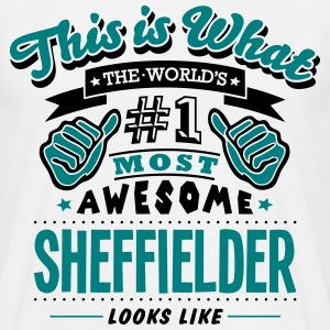 sheffielder world no1 most awesome T-SHIRT - Men's T-Shirt