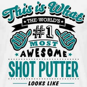 shot putter world no1 most awesome T-SHIRT - Men's T-Shirt