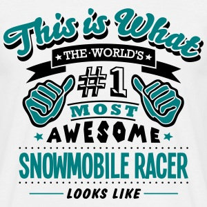 snowmobile racer world no1 most awesome  T-SHIRT - Men's T-Shirt