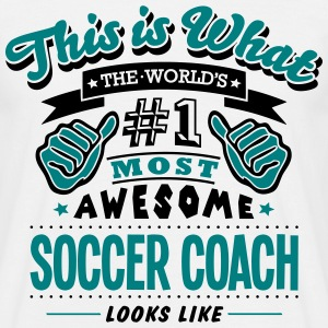 soccer coach world no1 most awesome T-SHIRT - Men's T-Shirt