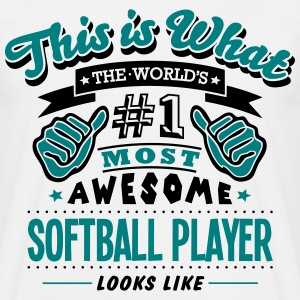 softball player world no1 most awesome c T-SHIRT - Men's T-Shirt