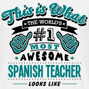 spanish teacher world no1 most awesome c T-SHIRT - Men's T-Shirt