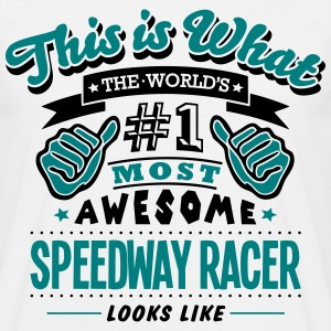 speedway racer world no1 most awesome co T-SHIRT - Men's T-Shirt