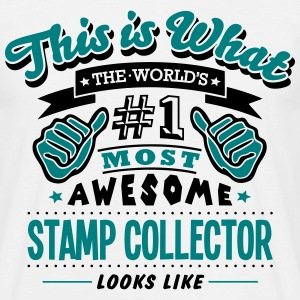 stamp collector world no1 most awesome c T-SHIRT - Men's T-Shirt