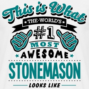stonemason world no1 most awesome T-SHIRT - Men's T-Shirt