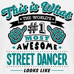 street dancer world no1 most awesome cop T-SHIRT - Men's T-Shirt