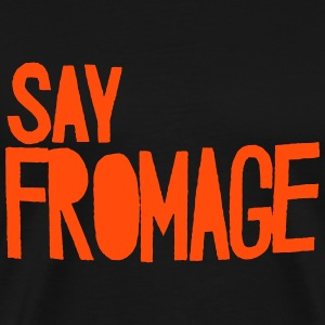 SAY FROMAGE T-Shirts - Men's Premium T-Shirt