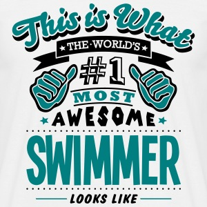 swimmer world no1 most awesome T-SHIRT - Men's T-Shirt