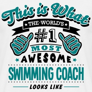 swimming coach world no1 most awesome co T-SHIRT - Men's T-Shirt