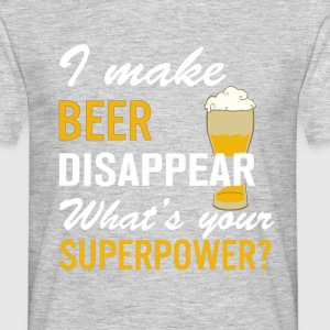 I Make Beer Disappear T-Shirts - Men's T-Shirt