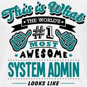 system admin world no1 most awesome T-SHIRT - Men's T-Shirt