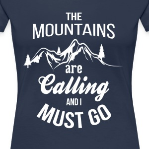 The Mountains Are Calling And I Must Go T-Shirts - Women's Premium T-Shirt
