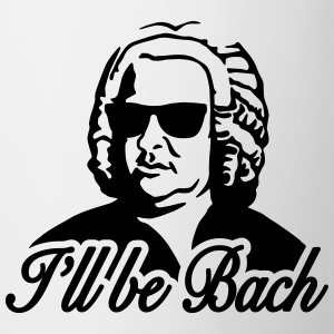 I'll be Bach Mugs & Drinkware - Mug