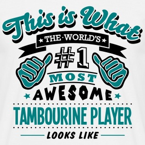 tambourine player world no1 most awesome T-SHIRT - Men's T-Shirt