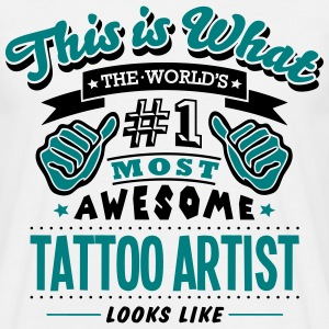tattoo artist world no1 most awesome cop T-SHIRT - Men's T-Shirt