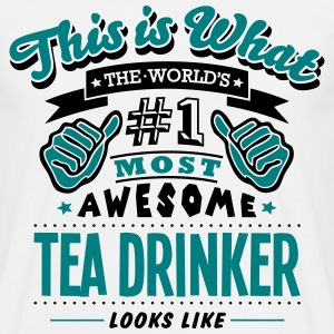 tea drinker world no1 most awesome T-SHIRT - Men's T-Shirt