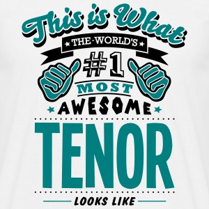 tenor world no1 most awesome T-SHIRT - Men's T-Shirt