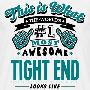 tight end world no1 most awesome T-SHIRT - Men's T-Shirt