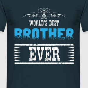 World's Best Brother Ever T-Shirts - Men's T-Shirt