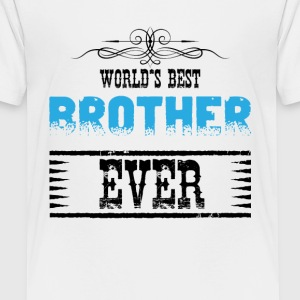 World's Best Brother Ever Shirts - Teenage Premium T-Shirt