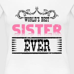 World's Best Sister Ever T-Shirts - Women's Premium T-Shirt