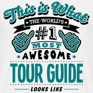 tour guide world no1 most awesome T-SHIRT - Men's T-Shirt
