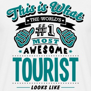tourist world no1 most awesome T-SHIRT - Men's T-Shirt