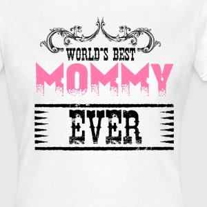 World's Best Mommy Ever T-Shirts - Women's T-Shirt