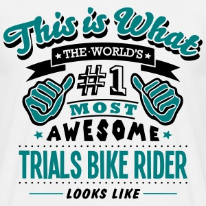 trials bike rider world no1 most awesome T-SHIRT - Men's T-Shirt