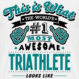 triathlete world no1 most awesome T-SHIRT - Men's T-Shirt