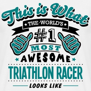 triathlon racer world no1 most awesome c T-SHIRT - Men's T-Shirt