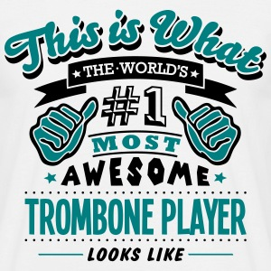 trombone player world no1 most awesome c T-SHIRT - Men's T-Shirt