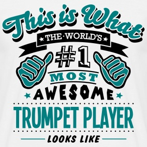 trumpet player world no1 most awesome co T-SHIRT - Men's T-Shirt