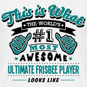 ultimate frisbee player world no1 most a T-SHIRT - Men's T-Shirt