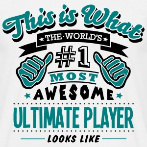 ultimate player world no1 most awesome c T-SHIRT - Men's T-Shirt