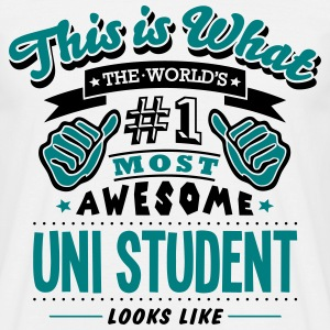 uni student world no1 most awesome T-SHIRT - Men's T-Shirt