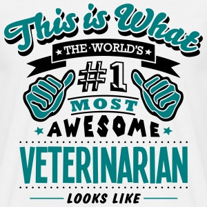 veterinarian world no1 most awesome T-SHIRT - Men's T-Shirt