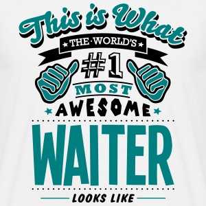 waiter world no1 most awesome T-SHIRT - Men's T-Shirt
